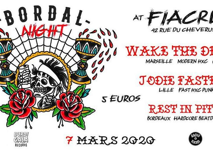Bordal Night : Wake The Dead, Jodie Faster, Rest In Pit (Punk Hardcore) à Bordeaux