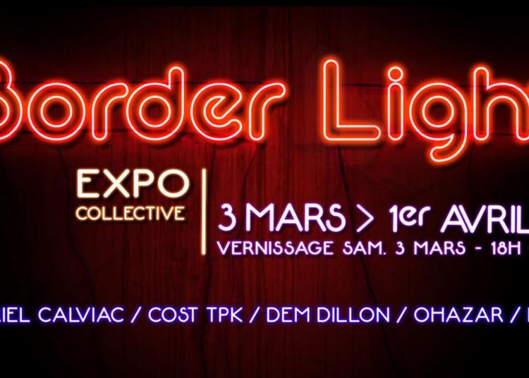 Border Light  - Exposition collective à Bordeaux