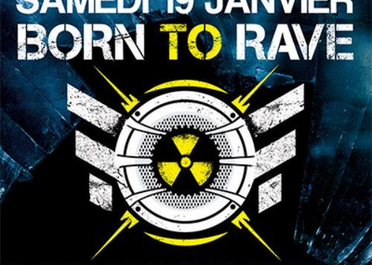 Born to Rave 2019