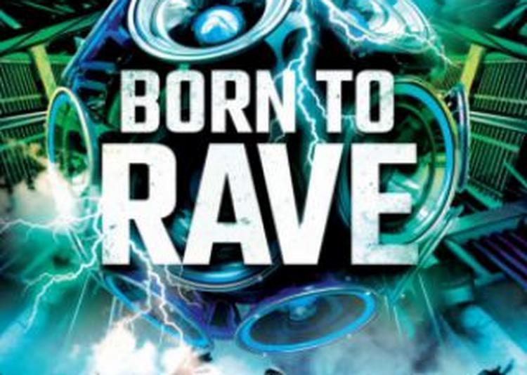 Born To Rave à Caen
