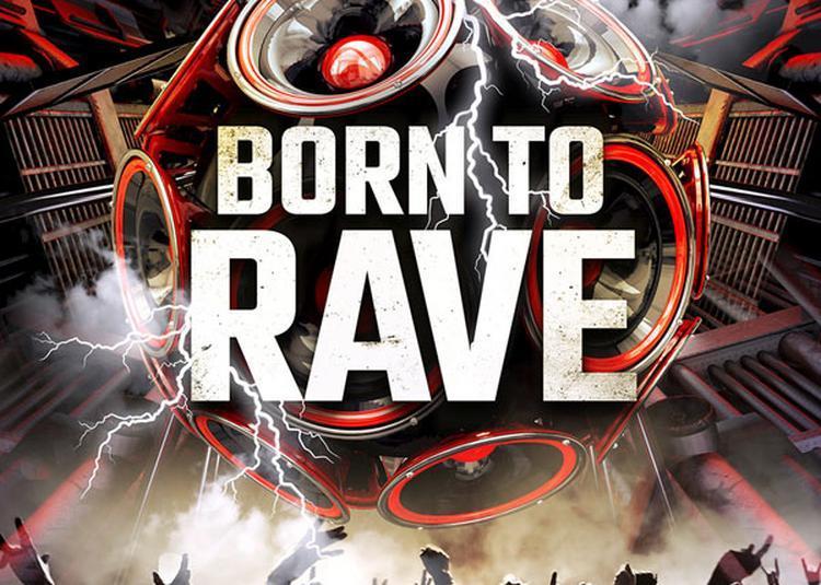 Born To Rave - Marseille
