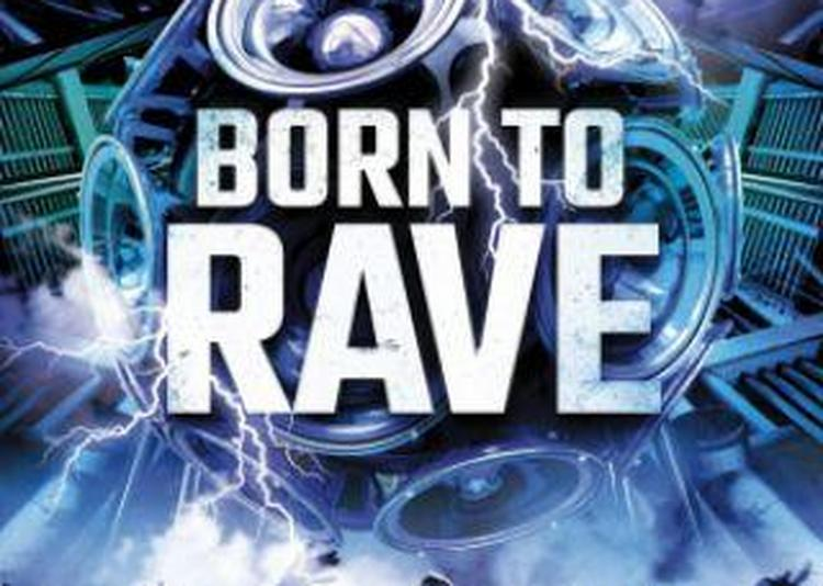 Born To Rave - Paris à Paris 19ème
