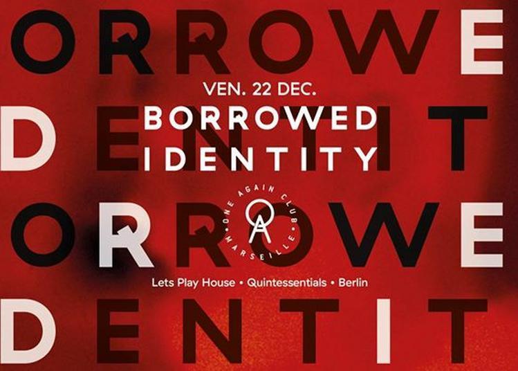 Borrowed Identiy à Marseille
