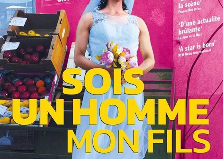 Bouchta Dans Sois Un Homme Mon Fils à Paris 9ème