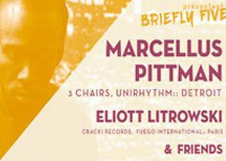 Briefly Five : Marcellus Pittman, Eliott Litrowski & Friends à Paris 13ème
