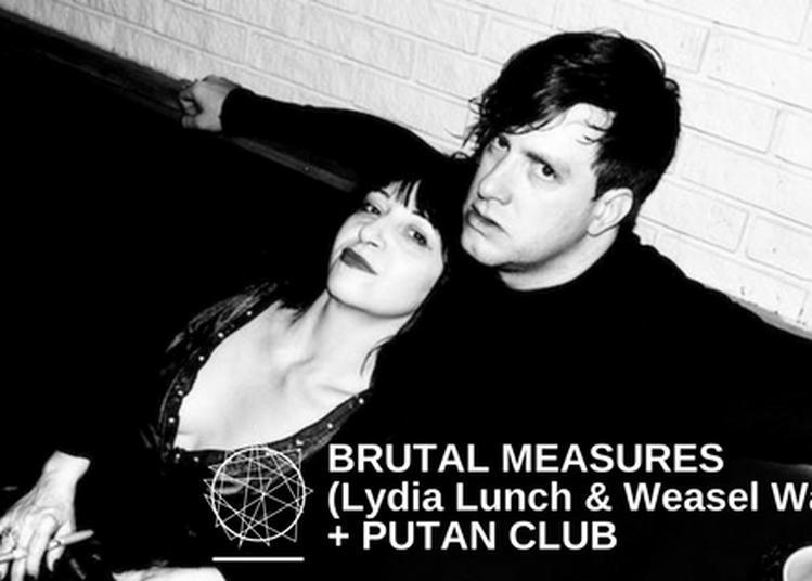 Brutal Measures et Putan Club à Bourges