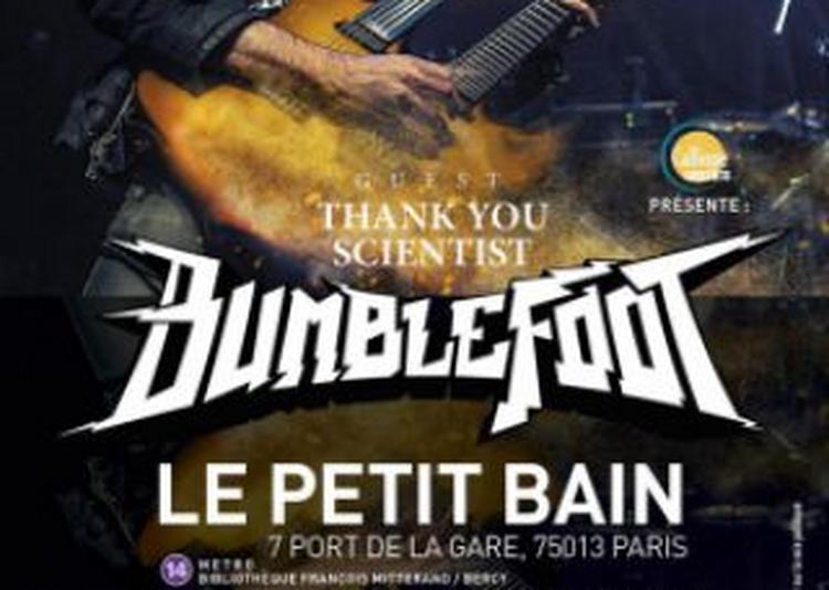 Bumblefoot + Thank You Scientist + Conscience à Paris 13ème