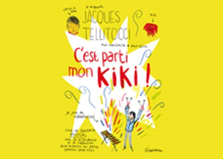 C'Est Parti Mon Kiki à Le Haillan