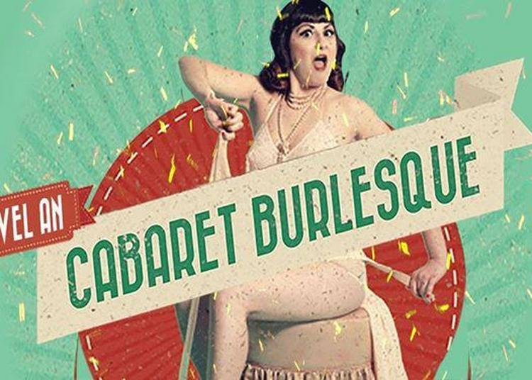 Cabaret Burlesque Nouvel An 2018 à Paris 5ème