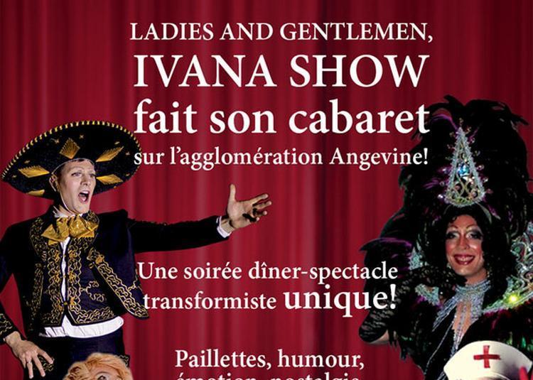Cabaret Ivana Show à Les Ponts de Ce