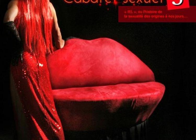 Cabaret Sexuel 3 : Iel Ou L'Histoire De La Sexualité Des Origines à Nos Jours à Nice