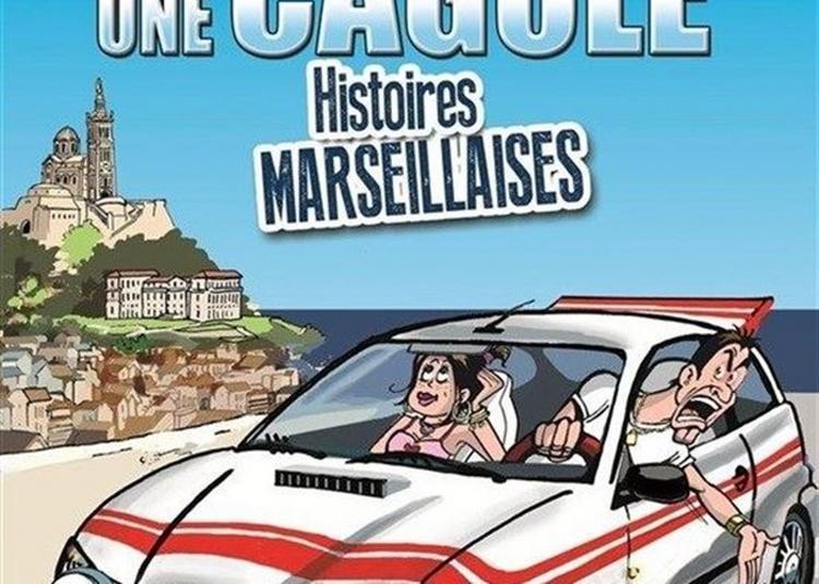 Cacou, Cagole : Histoires Marseillaises à Cabries