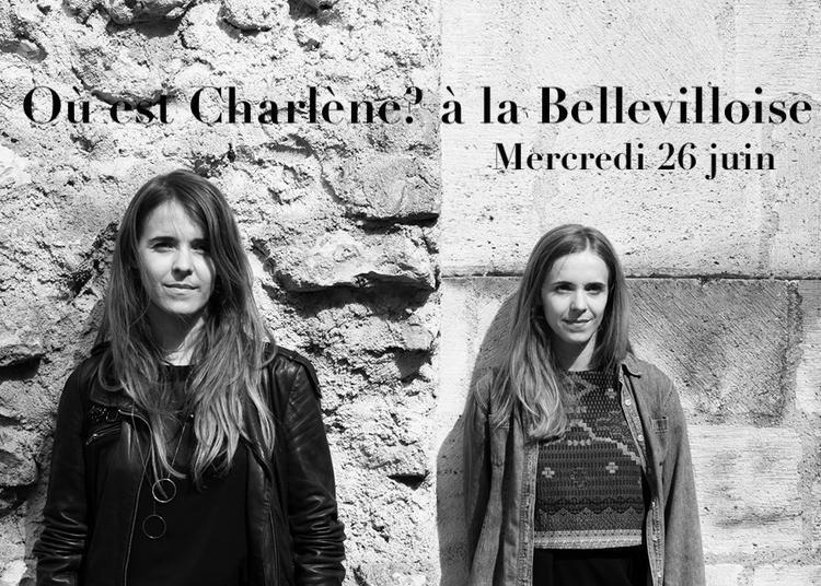 Cafe-concert : Où Est Charlène à Paris 20ème