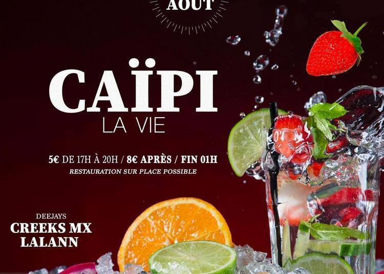 Caïpi La Vie / Tous les Jeudis d'Août / Djs Creeks MX & Lalann à Montpellier