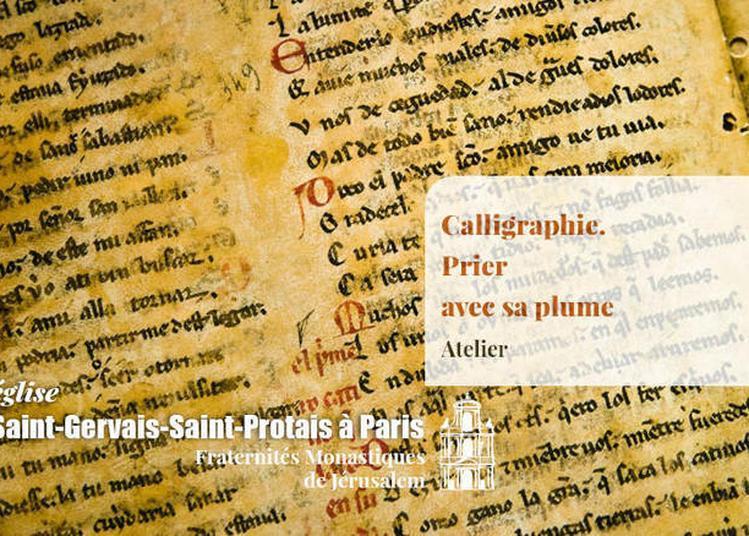 Calligraphie. Prier Avec Sa Plume à Paris 4ème