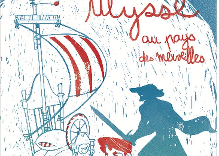 Ulysse Au Pays Des Merveilles à Lyon