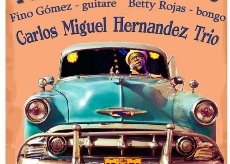 Carlos Miguel Hernandez Trio à Paris 12ème