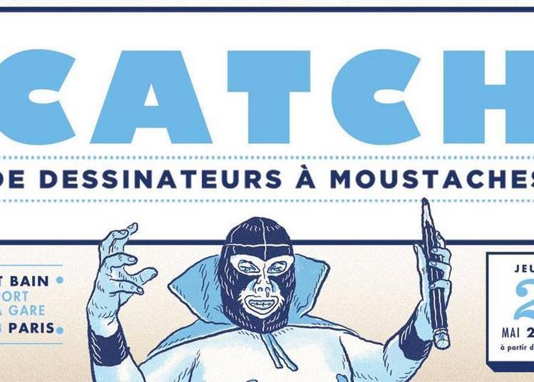 Catch De Dessinateurs À Moustaches à Paris 13ème