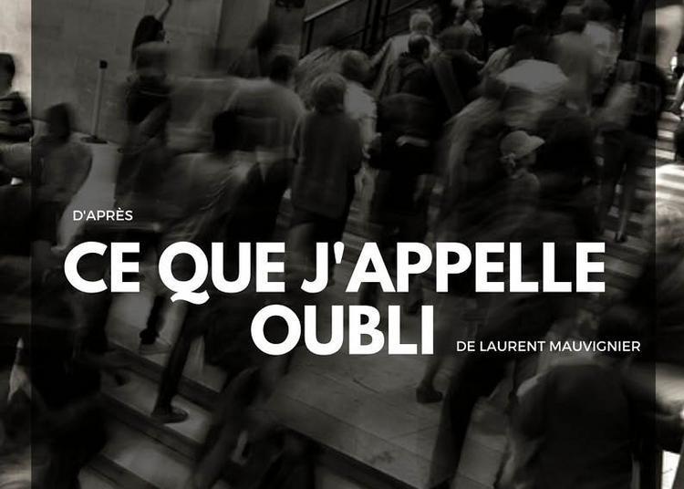 Ce Que J'Appelle L'Oubli à Paris 19ème
