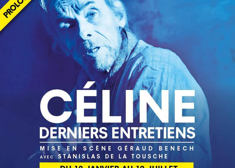 Celine, Derniers Entretiens à Paris 6ème