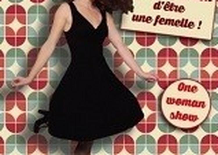 Celine Frances Dans Ah Qu'il Est Bon D'etre Une Femelle à Toulouse