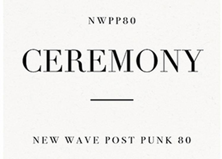 Ceremony New Wave Post Punk Xvii à Paris 13ème
