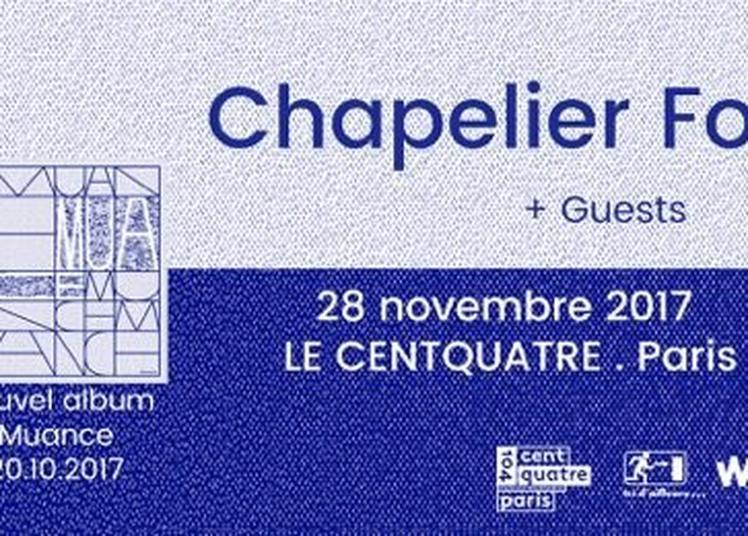 Chapelier Fou : Paris, Le Centquatre + Tom Terrien à Paris 19ème