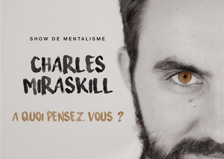 Charles Miraskill Dans A Quoi Pensez Vous ? à Fretin