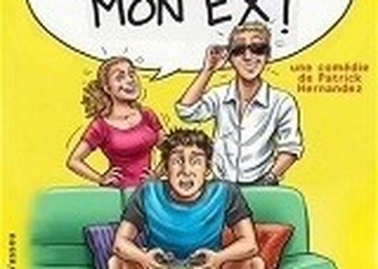 Cheri, J'ai Invite Mon Ex ! à Saint Etienne