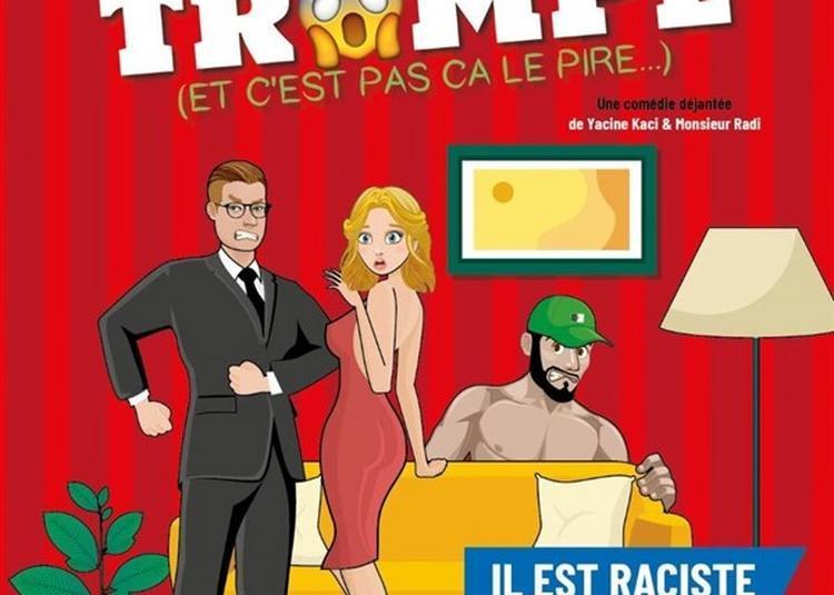 Chéri Je T'Ai Trompé (et C'Est Pas ?a Le Pire...) à Lille