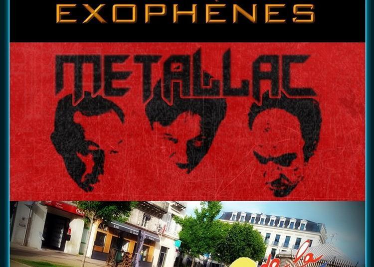 Metallac et Exophenes à Perigueux