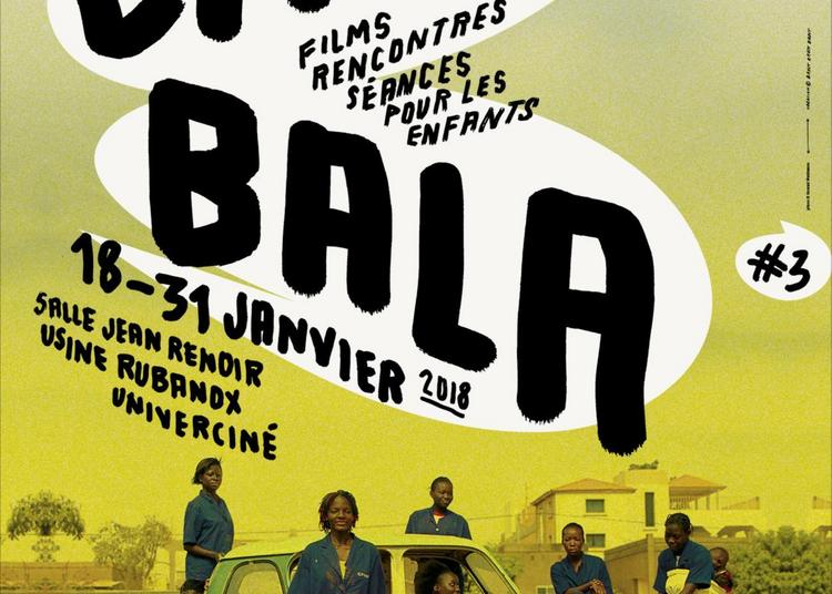 Cine Bala Festival des Cinémas d'Afrique 2018