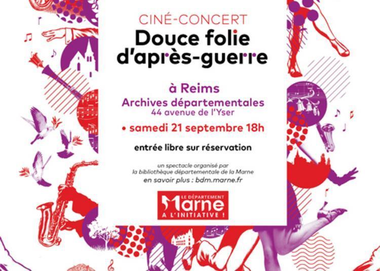 Ciné-concert « Douce Folie D'après-guerre » à Reims