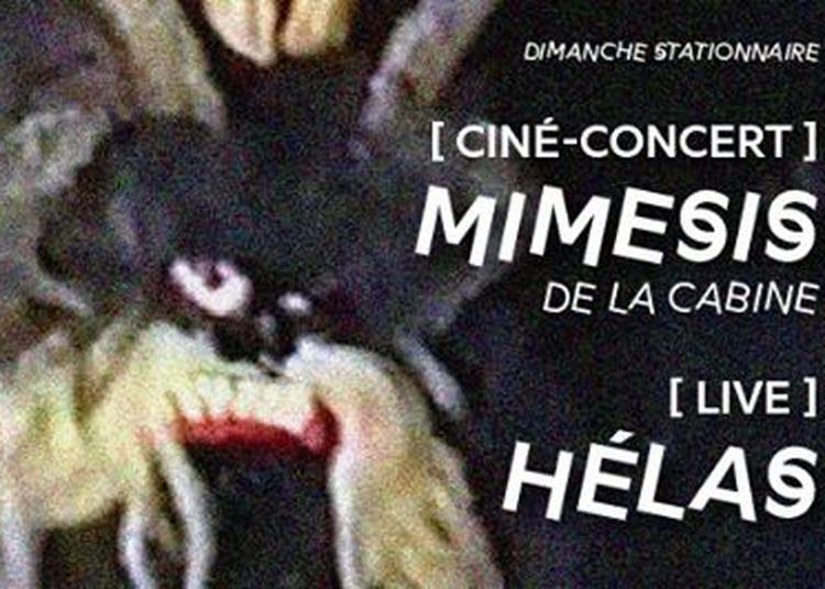 Ciné-Concert Mimesis Par La Cabine + Hélas Live à Paris 18ème