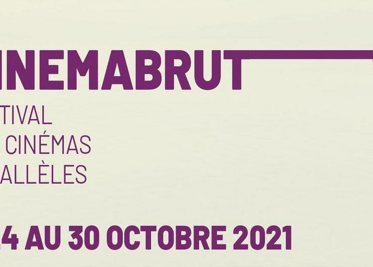 Cinemabrut, le festival des cinémas parallèles 2021