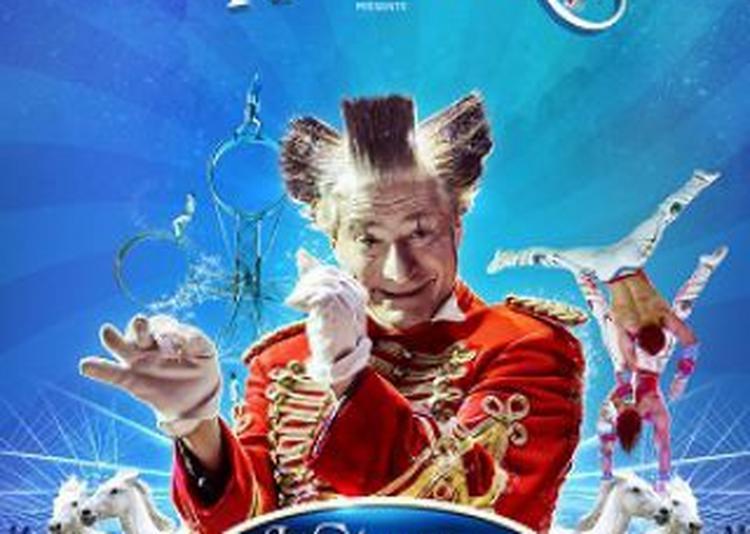 Cirque Holiday Présente Les Stars Mondiales Du Cirque à Les Pennes Mirabeau