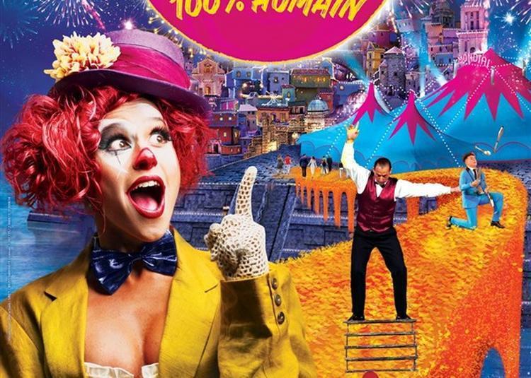 Cirque Mondial 100% Humain à Marseille