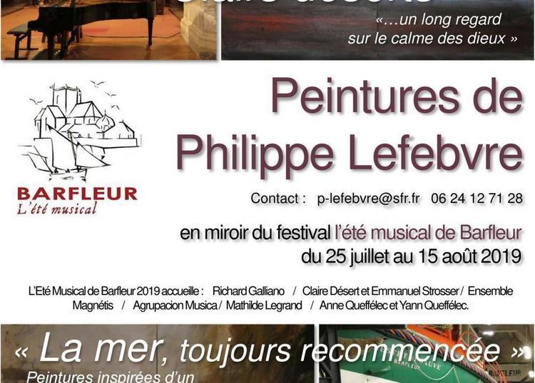 « Clairs Déserts », Et « La Mer » - Peinture De Philippe Lefebvre à Barfleur