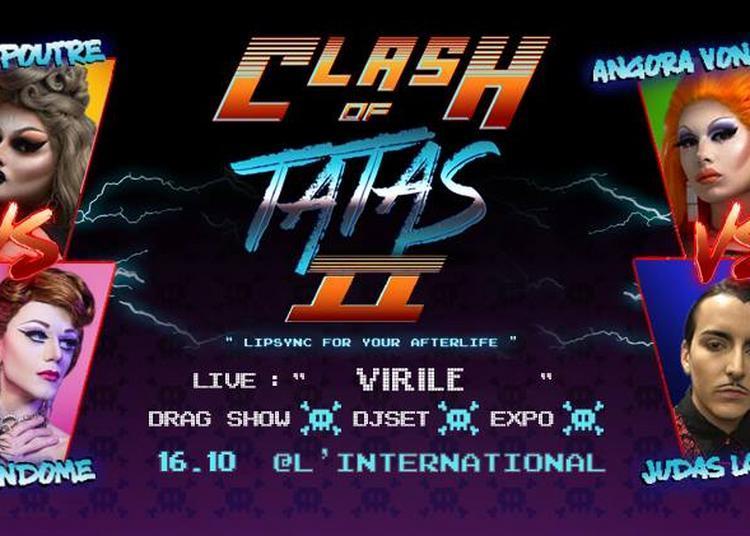 Clash Of Tatas S2E1 Ft. Virile à Paris 11ème
