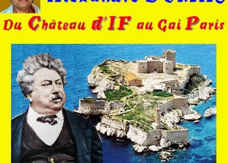 Claude Camous raconte Alexandre Dumas, du Château d'If au gai Paris à Marseille