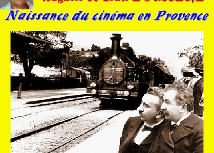 Claude Camous raconte Auguste et Louis Lumière : Naissance du Cinéma en Provence à Marseille