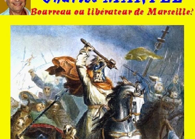 Claude Camous raconte Charles Martel, bourreau ou libérateur de Marseille ?