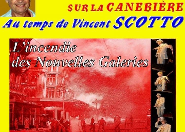 Claude Camous raconte 1938 : Flammes sur la Canebière au temps de Vincent Scotto à Marseille