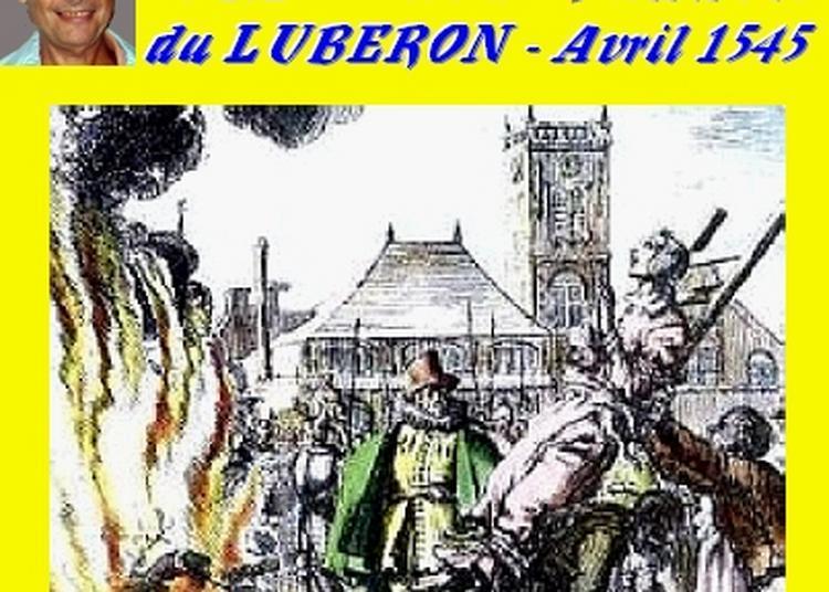 Claude Camous raconte :Le massacre des Vaudois du Luberon - Avril 1545 à Marseille