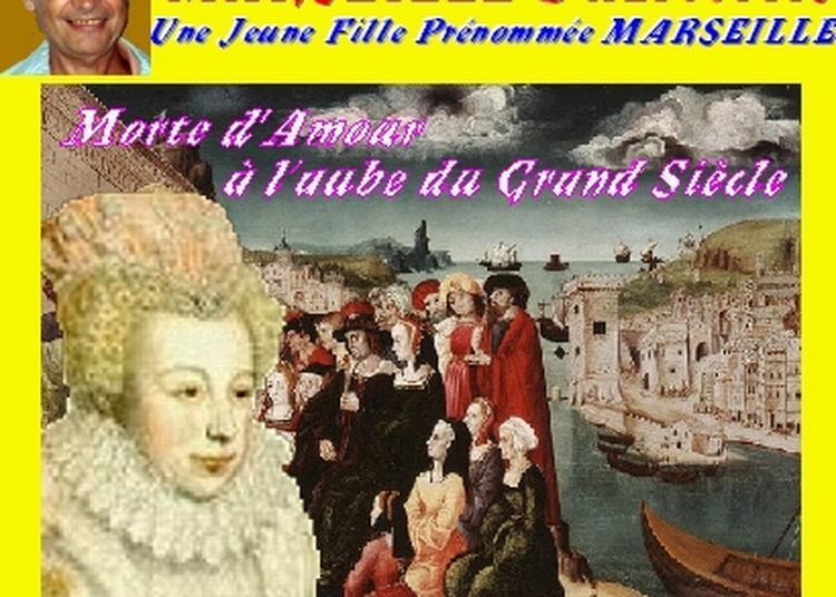 Claude Camous raconte Marseille d'Altovitis, une jeune fille prénommée Marseille, « Morte d'Amour »