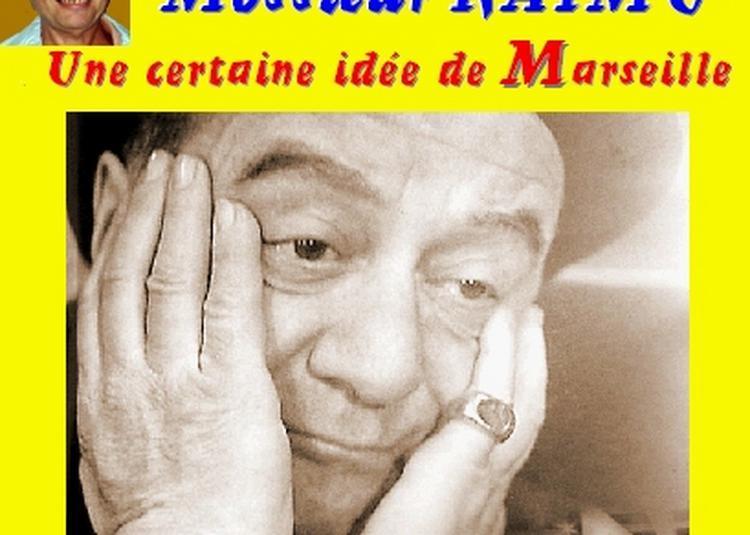 Claude Camous raconte Môssieur Raimu, « une certaine idée de Marseille »
