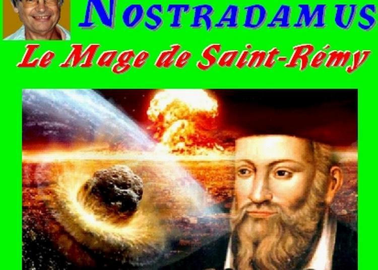 Claude Camous raconte :  Nostradamus, le mage de Saint-Rémy à Maussanne les Alpilles