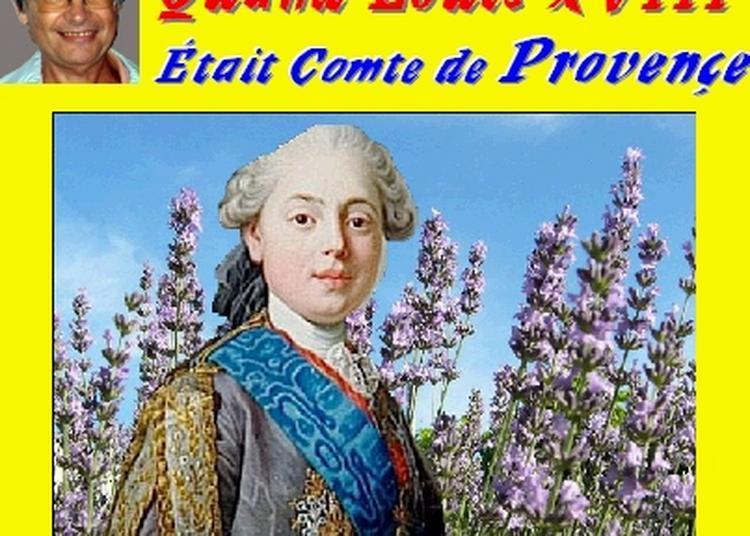 Claude Camous raconte :Quand Louis XVIII était comte de Provence... à Marseille