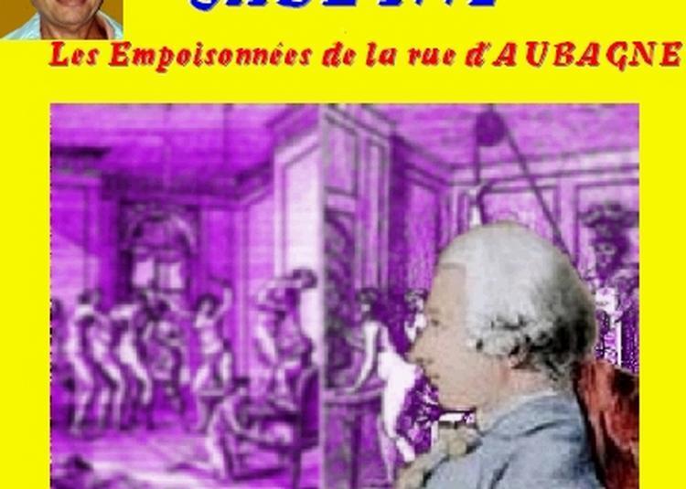 Claude Camous raconte Sade 1772 : Les empoisonnées de la rue d'Aubagne à Marseille