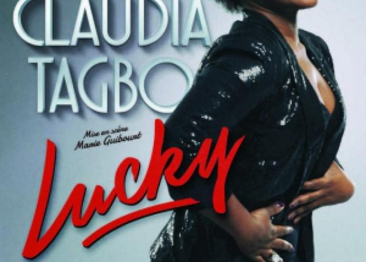 Claudia Tagbo - Lucky à Marseille